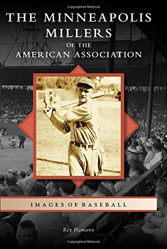The Minneapolis Millers of the American Association (Images of Baseball) (Rock Milwaukee Brewers)