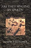 Are They Singing in Sparta?, Helena Schrader, 0595386903
