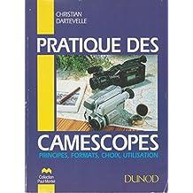pratique des camescopes: principes, formats, choix