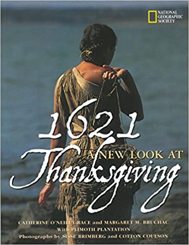 1621: A New Look at Thanksgiving (National Geographic): Catherine O'Neill  Grace: 9780792261391: Amazon.com: Books