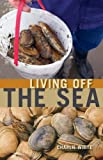 Living off the Sea, Charlie White, 1926613643