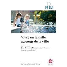 Vivre en famille au cœur de la ville (French Edition)