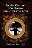 In the Course of a Dream EMANUEL for LOVE, Ruben Bailey, 0615151787