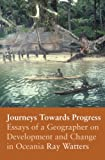 Journeys Towards Progress: Essays of a Geographer on Development and Change in Oceania