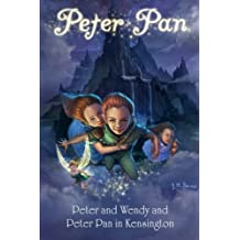 Peter Pan: Peter and Wendy and Peter Pan in Kensington Gardens
