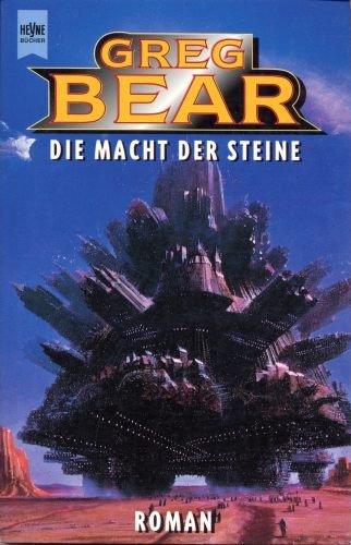 Greg Bear - Die Macht der Steine