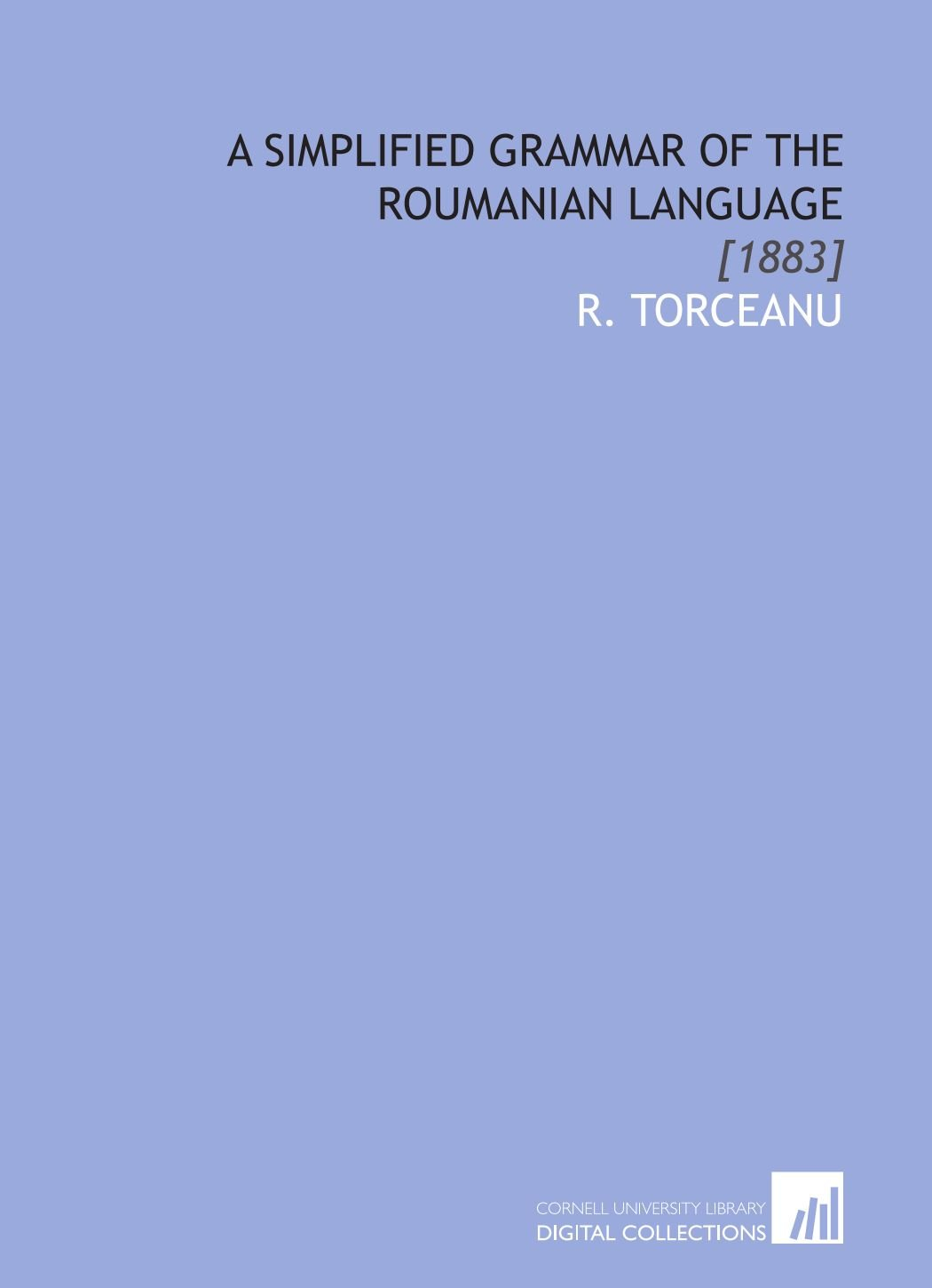 A Simplified Grammar of the Roumanian Language: [1883]