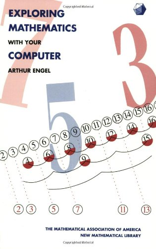 Exploring Mathematics with your Computer (Anneli Lax New Mathematical Library)