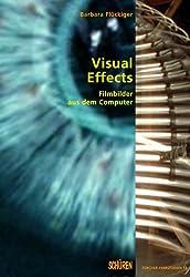Visual Effects: Filmbilder aus dem Computer