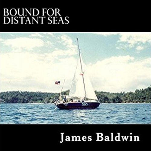 Bound for Distant Seas: A Voyage Alone to Asia Aboard the 28-Foot Sailboat Atom by David N. Olberding