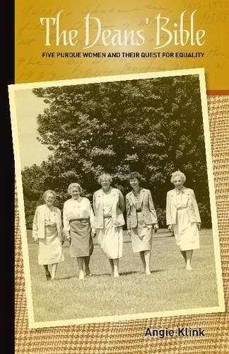 The Deans' Bible: Five Purdue Women and Their Quest for Equality (Founders Series)