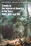 Travels in the Interior of America in the Years 1809, 1810 and 1811, John Bradbury, 0803260768
