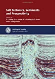 img - for Salt Tectonics, Sediments and Prospectivity - Special Publication 363 (Geological Society Special Publication) book / textbook / text book