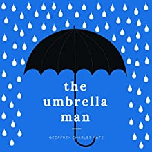 The Umbrella Man Audiobook by Geoffrey Charles Pate Narrated by Jeremy Basko