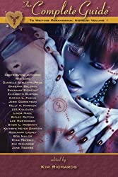 The Complete Guide to Writing Paranormal Novels: Volume 1