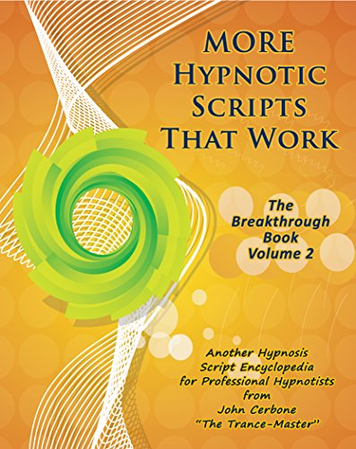 Download More Hypnotic Scripts That Work: The Breakthrough Book – Volume 2 Pdf
