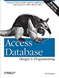 Access Database Design & Programming: Creating Programmable Database Applications with Access 97, 2000, 2002 & 2003 (Nutshell Handbooks)