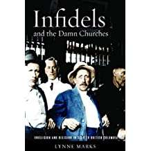 Infidels and the Damn Churches: Irreligion and Religion in Settler British Columbia
