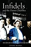 Infidels and the Damn Churches: Irreligion and Religion in Settler British Columbia (Paperback) [Pre-order 01-07-2017]