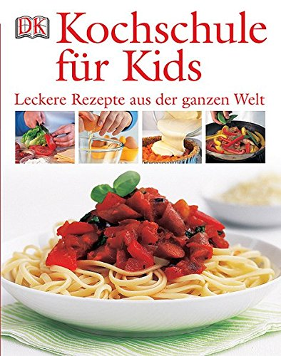 Kochschule für kinder  Kochschule für Kids: Leckere Rezepte aus der ganzen Welt: Amazon ...