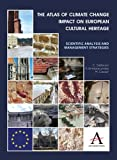 img - for The Atlas of Climate Change Impact on European Cultural Heritage: Scientific Analysis and Management Strategies (The Anthem-European Union Series) book / textbook / text book