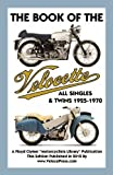 Book of the Velocette All Singles and Twins 1925-1970, , 158850168X