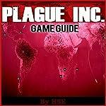 Plague Inc Gameguide |  HiddenStuff Entertainment