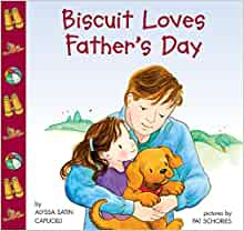 Biscuit Loves Father's Day: Alyssa Satin Capucilli, Pat ...