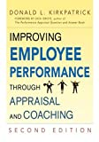 Improving Employee Performance Through Appraisal and Coaching, Donald L. Kirkpatrick, 0814416004
