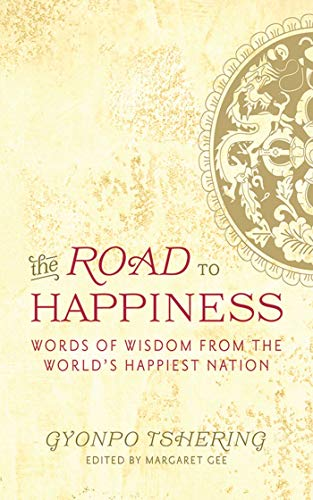 The Road to Happiness: Words of Wisdom from the World