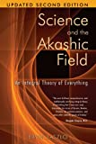 Science and the Akashic Field: An Integral Theory