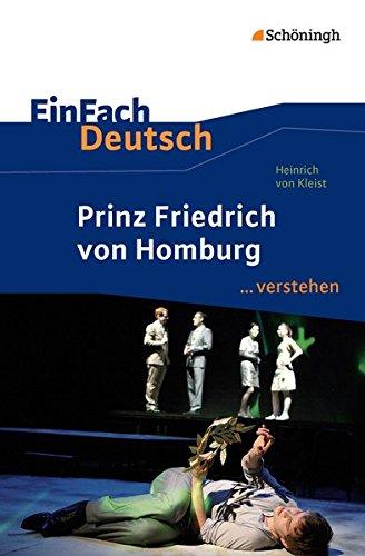 EinFach Deutsch ... verstehen: Heinrich von Kleist: Prinz Friedrich von Homburg