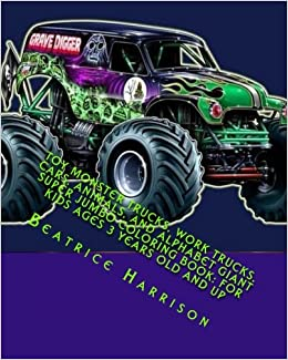 Toy Monster Trucks Work Cars Animals And Alphabet Giant Super Jumbo Coloring Book For Kids Ages 3 Years Old Up Beatrice Harrison