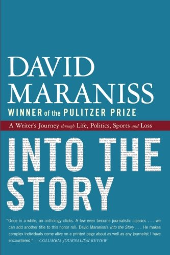 Into the Story: A Writer's Journey through Life, Politics, Sports and Loss by Simon & Schuster