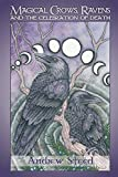Magical Crows, Ravens And The Celebration Of Death