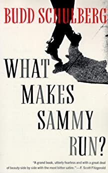 a short review of budd schulbergs novel what makes sammy run What makes sammy run by budd schulberg t his novel is brilliantly effective  because it is completely of this time, expressing the beliefs and hopes that begin .