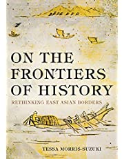 On the Frontiers of History: Rethinking East Asian Borders