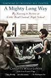 img - for A Mighty Long Way: My Journey to Justice at Little Rock Central High School book / textbook / text book