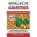 Semillas de Albaricoque - ¿La Cura del Cáncer con Vitamina B17?