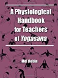 img - for A Physiological Handbook for Teachers of Yogasana book / textbook / text book