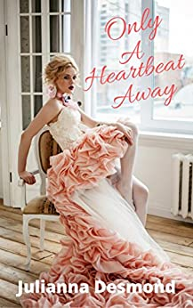 Only A Heartbeat Away: A Contemporary Christian Romance Novella
