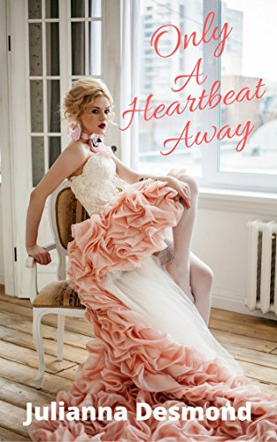 Only A Heartbeat Away: A Contemporary Christian Romance Novella by [Desmond, Julianna]