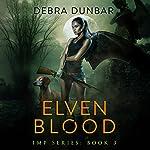 Elven Blood : Imp, Book 3  | Debra Dunbar