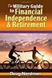 The Military Guide to Financial Independence and Retirement, Doug Nordman, 1570233195
