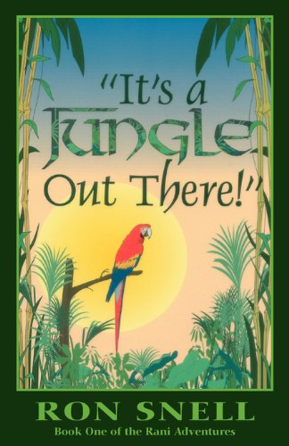 Its a jungle out there the rani adventure series book 1 kindle its a jungle out there the rani adventure series book 1 by snell fandeluxe Image collections