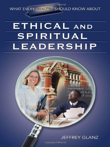 What Every Principal Should Know About Ethical and Spiritual Leadership