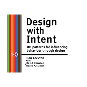 Design with Intent: 101 Patterns for Influencing Behaviour Through Design Front Cover