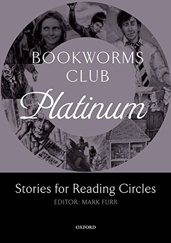 Bookworms Club Stories for Reading Circles: Platinum (Stages 4 and 5) (Oxford Bookworms ELT) ebook