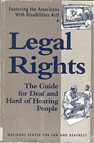 Book Legal Rights: The Guide for Deaf and Hard of Hearing People : Featuring the Americans With Disabilities Act! by Sy Dubow
