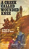 A Creek Called Wounded Knee, Douglas C. Jones, 0446911216
